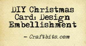 DIY Christmas Card: Design Embellishment