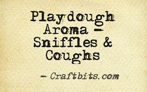 Playdough Aroma – Sniffles & Coughs