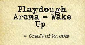 Playdough Aroma – Wake Up!