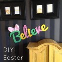 Believe In The Easter Bunny Sign
