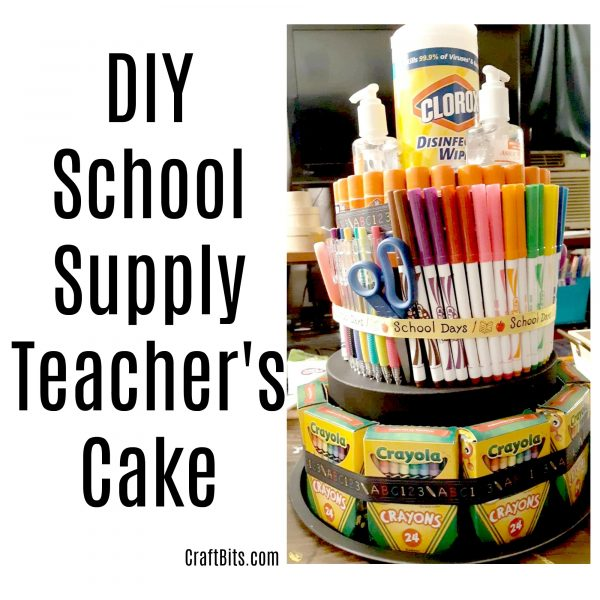 DIY Teachers School Supply Cake