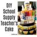 DIY Teachers School Supply Cake