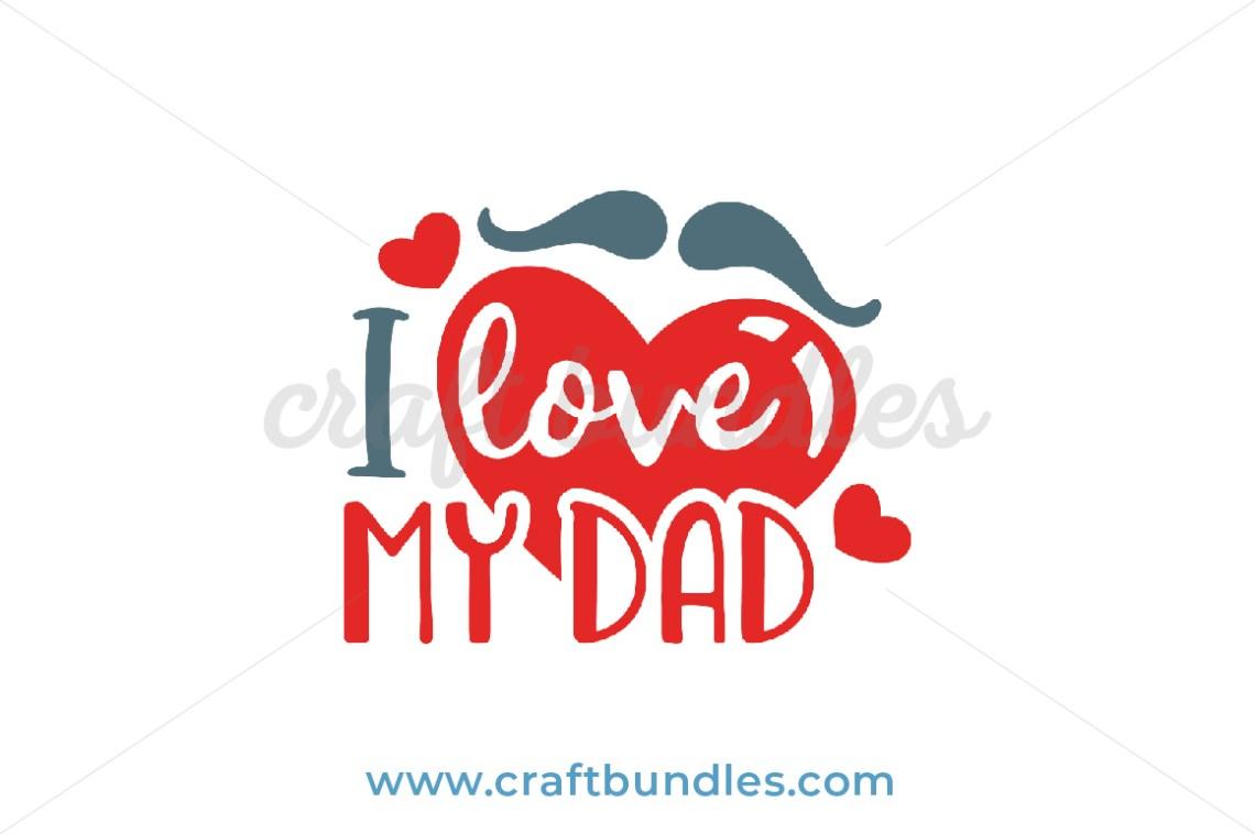 Download I Love My Dad SVG Cut File - CraftBundles