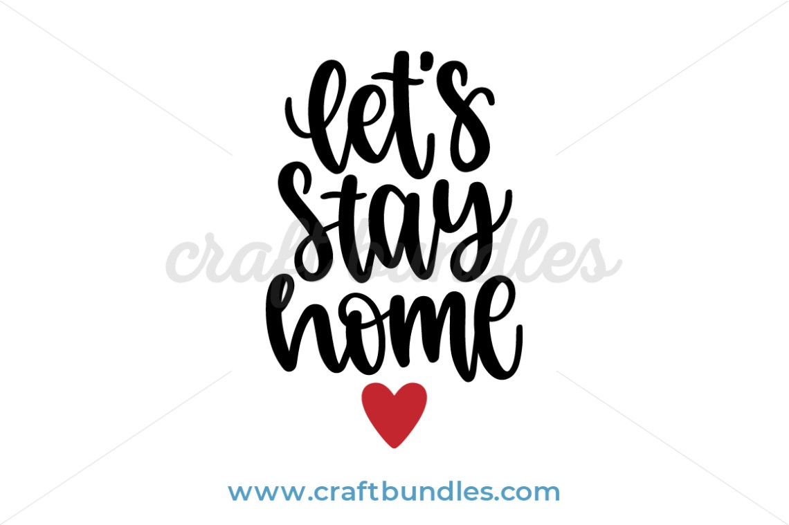 Download Let's Stay Home SVG Cut File - CraftBundles