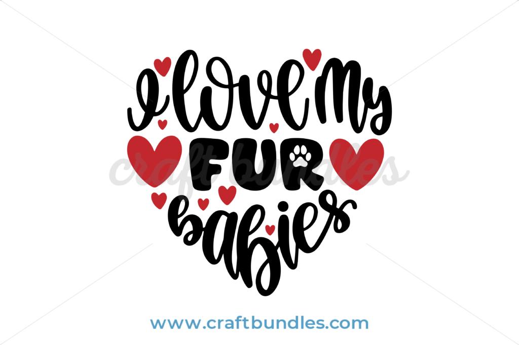 Download I love My Fur Babies SVG Cut File - CraftBundles
