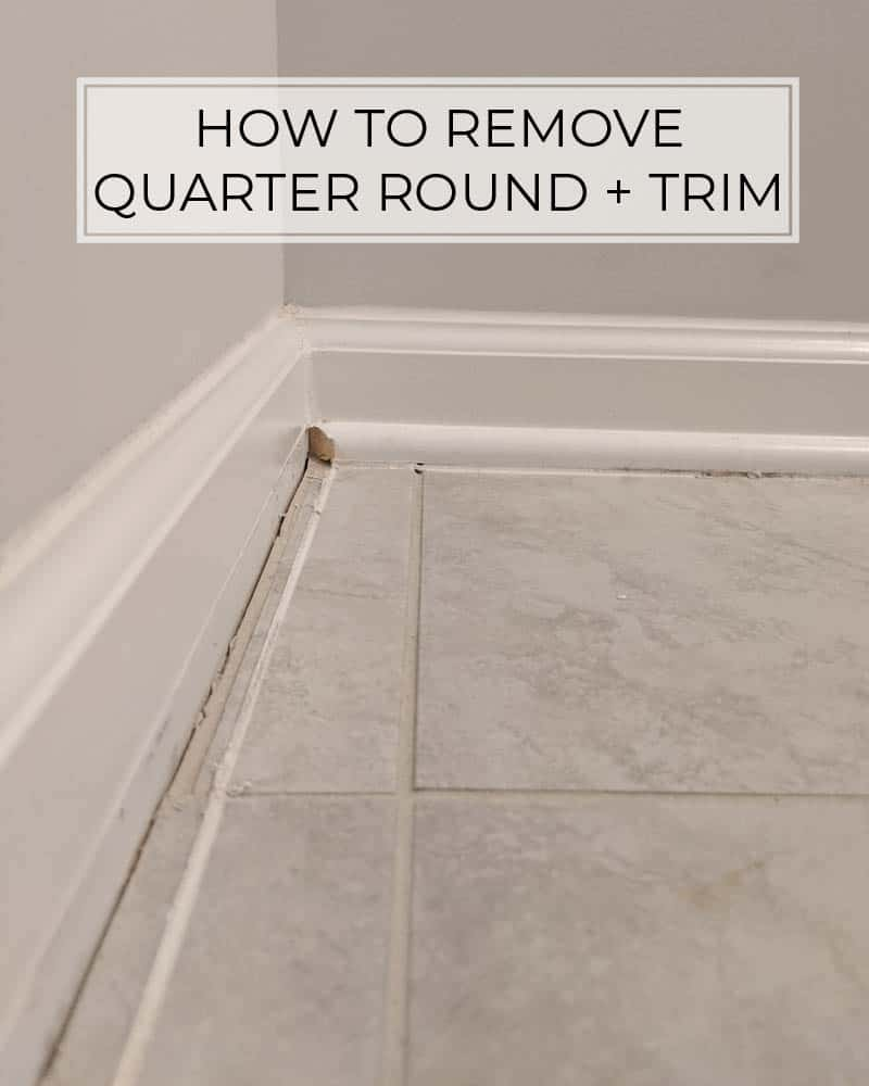how to remove quarter round with ease