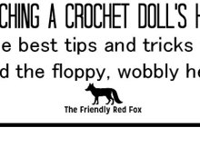 The best tips to avoid a wobbly or floppy head to your amigurumi crochet dolls and figures.