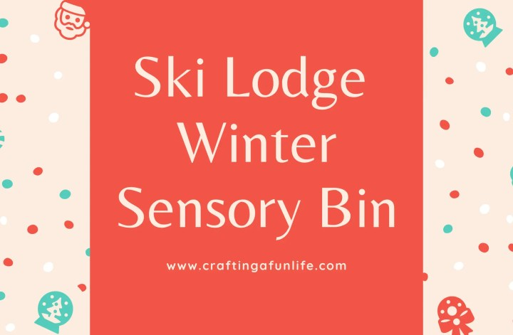 ski lodge winter sensory bin