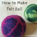 How to Make Felt Ball for Your Baby or Toddler