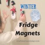 Cool Winter Crafts For Kids – Felt Fridge Magnets
