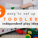 5 easy to set up toddler independent play ideas
