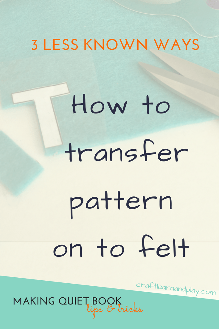 Three simple, easy but less known ways to trace pattern on to felt or fabric. For sewing craft project or making quiet book you will find a way how to perfectly trace pattern and find out how to cut felt. Click to find out know.