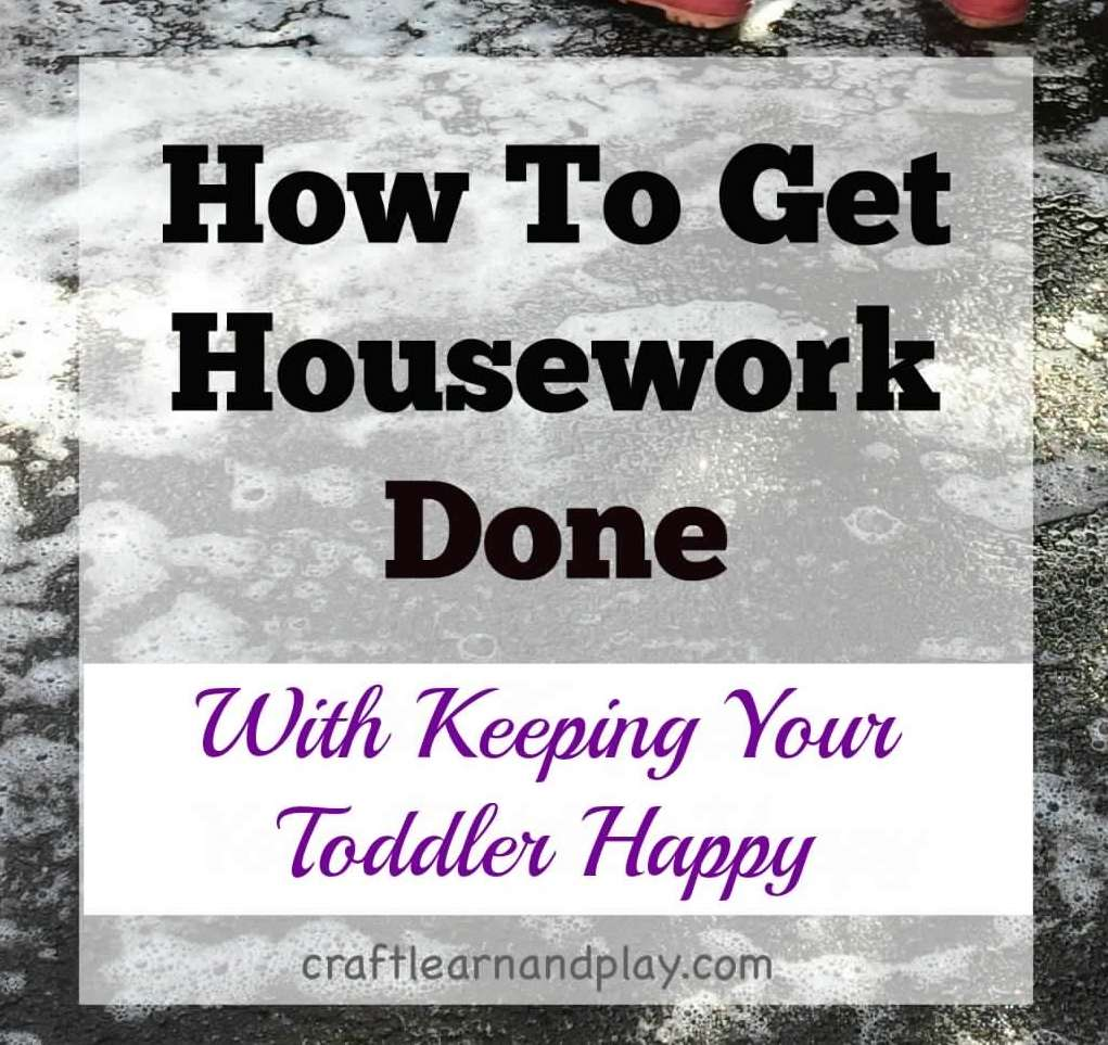 how-to-get-housework-done-with-keeping-your-toddler-happy