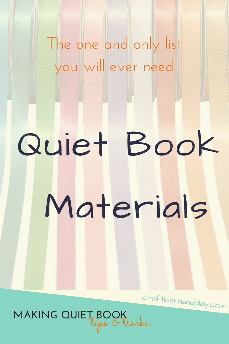 The one and only list of quiet book materials you will ever need to successfully make quiet book. List of supplies, the most used tools and less common craft materials that will help you make awesome quiet book pages and quiet time activities. Helpful tips for making quiet book and crafting DIY gift for kids. Click for the list.