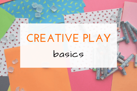 creative play basics you need to know for raising creative kids