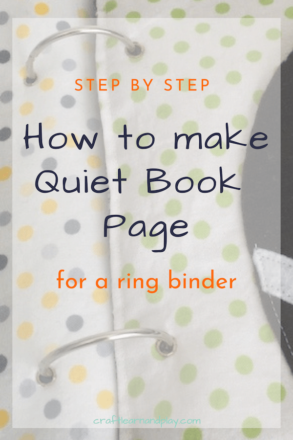 Follow this simple photo tutorial for making a fabric quiet book page that you can bind . with rings. Click for instructions.