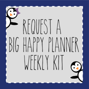 Request a BIG HAPPY PLANNER Weekly Kit
