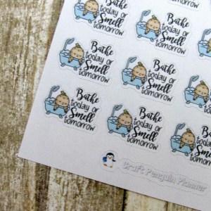 Bathe today... tomorrow sticker
