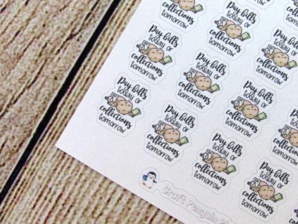 Pay Bills today... tomorrow sticker