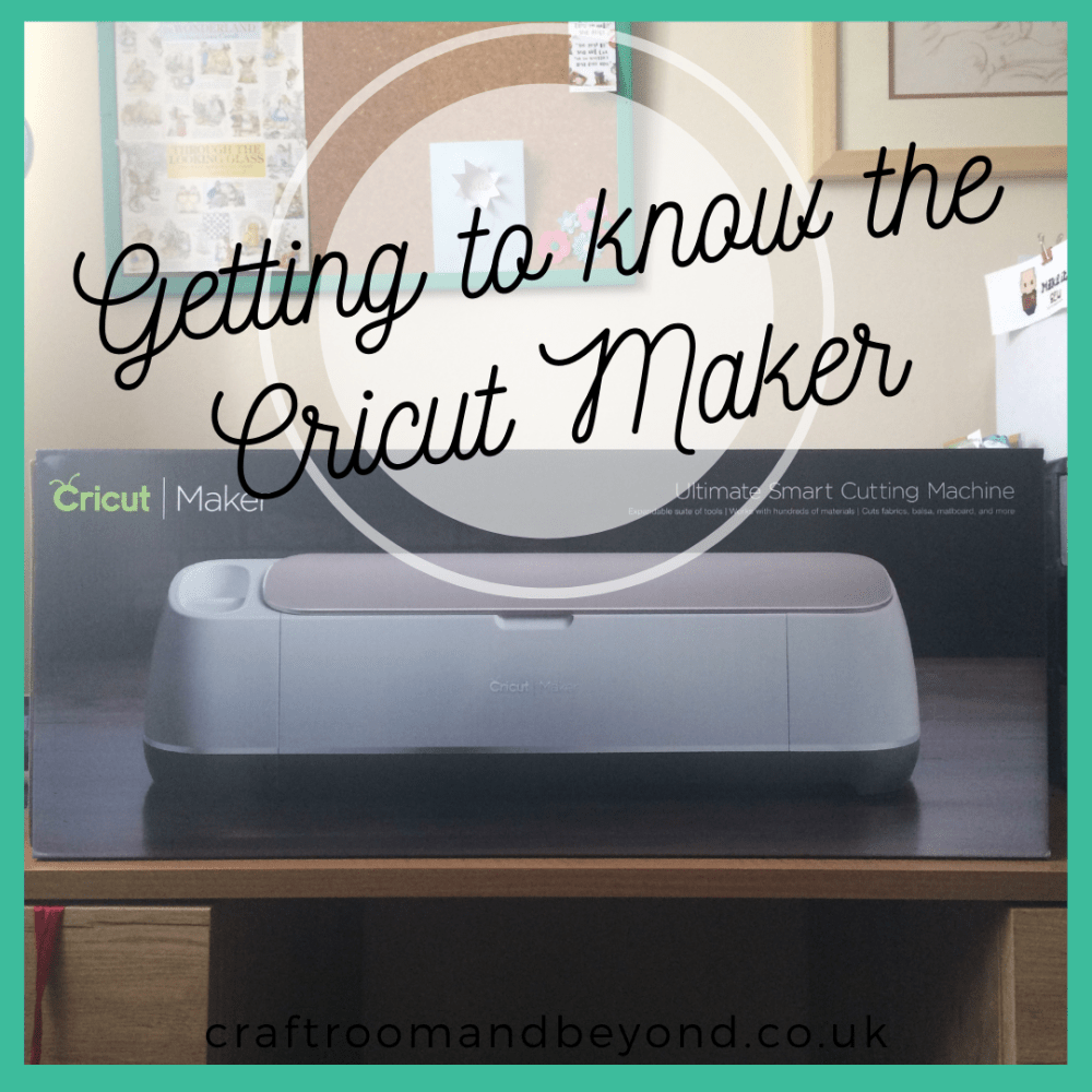 Getting to know the Cricut Maker