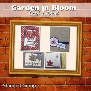 Stampin Up, Garden In Bloom Tutorial
