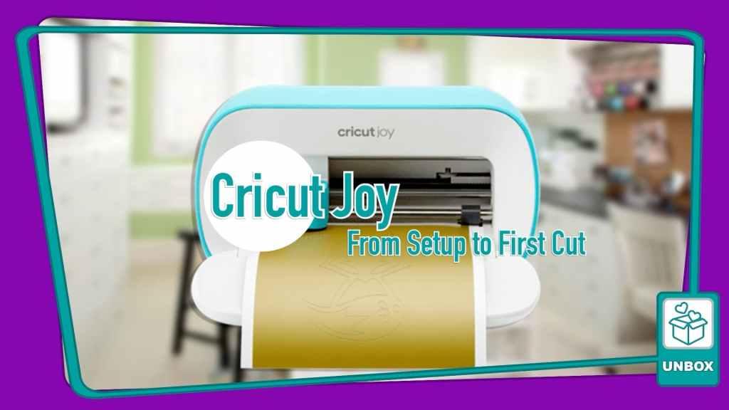 Cricut Joy: From Setup to First Cut