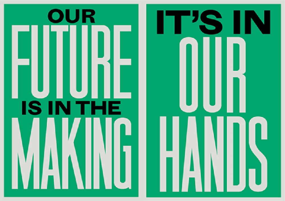 Text reading 'our future is in the making it's in our hands'
