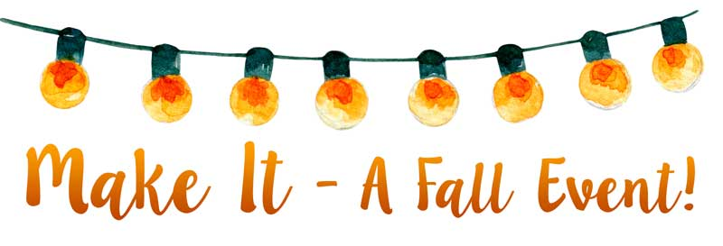 Make It - A Fall Event @ All Locations