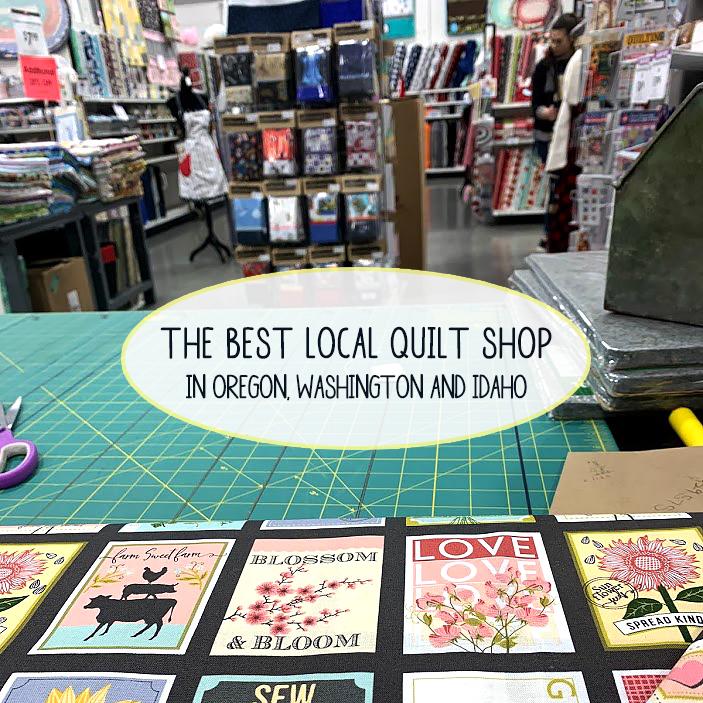 Best Local Quilt Shop In Oregon Washington And Idaho Craft