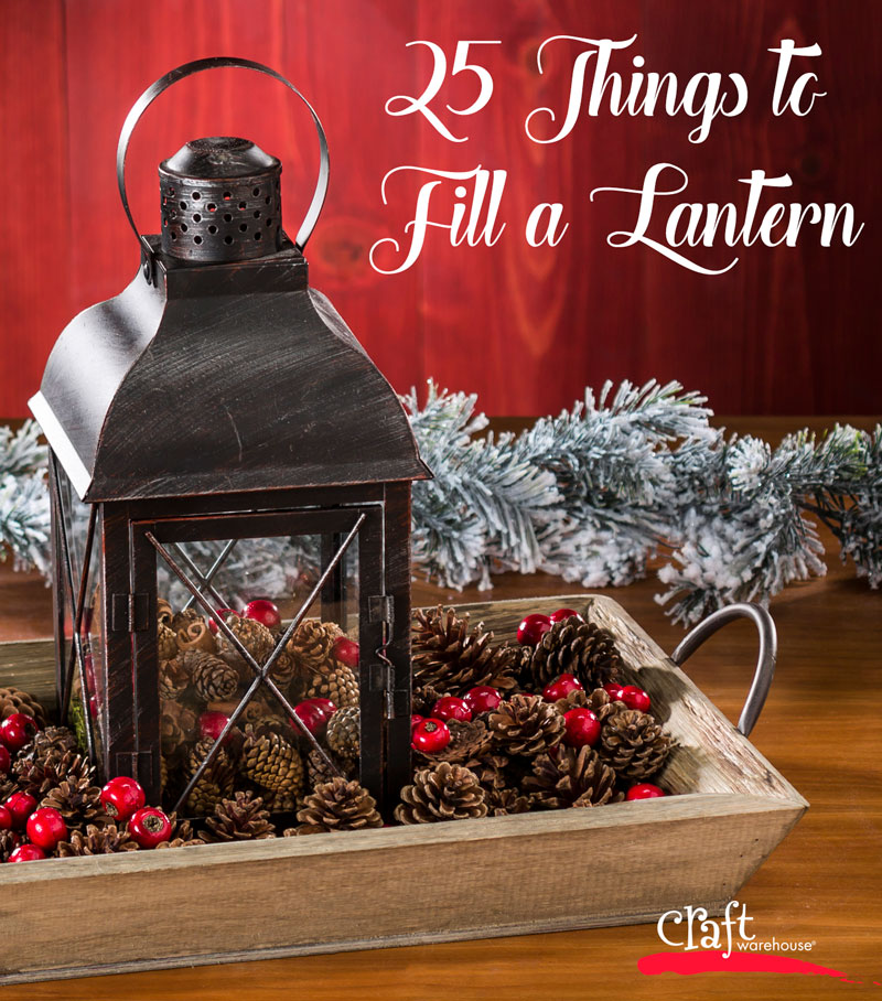 25 things to fill a lantern on the craft warehouse blog - How To Decorate A Lantern For Christmas