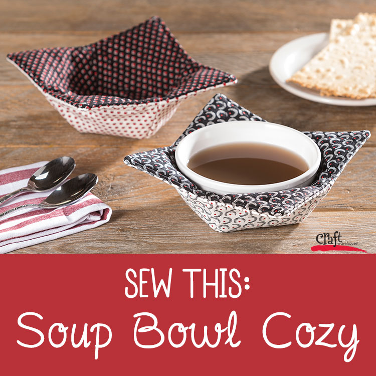 Sew up a Soup Bowl Cozy. Free Pattern from Craft Warehouse
