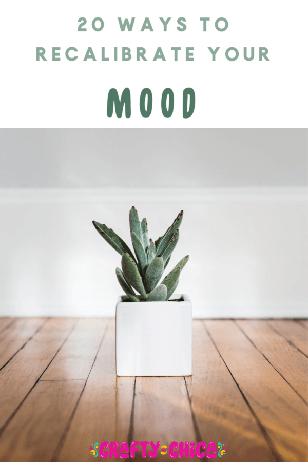 Postive Vibes: 20 Ways to Recalibrate Your Mood #craftychica #happiness
