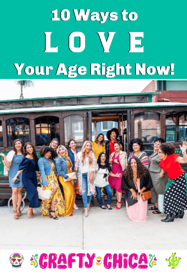10 Ways to love Your Age #craftychica #disruptaging #loveyourage #middlescence