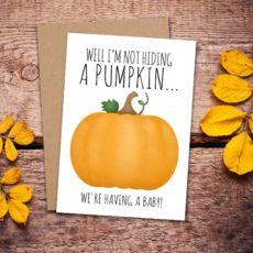 Well I'm Not Hiding A Pumpkin 5x7 Digital Printable Card