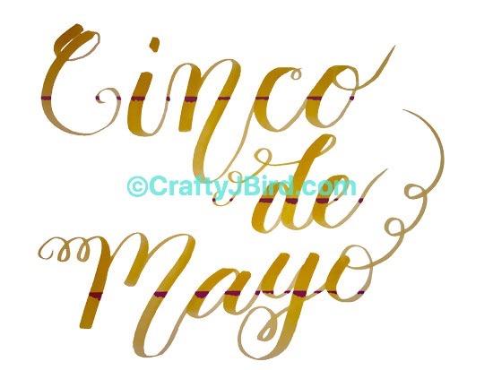 Cinco de Mayo -- Visit CraftyJBird.com for more info...
