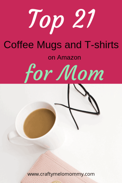 Cute t-shirts and fun mugs on Amazon that any momma would love.