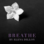 Breathe by Elena Dillon #bookevent