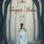 The Fairytale Mother by Heather Muzik #bookblast #booktours #TheFairytaleMotherBookTour