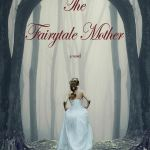 The Fairytale Mother by Heather Muzik #bookblast #booktours #TheFairytaleMotherBookTour