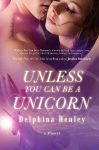 Unless You Can Be A Unicorn Cover Reveal by Delphina Henley #coverReveal