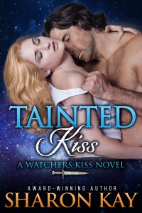 Tainted Kiss (Watchers Kiss Book 1) by Sharon Kay #bookReview