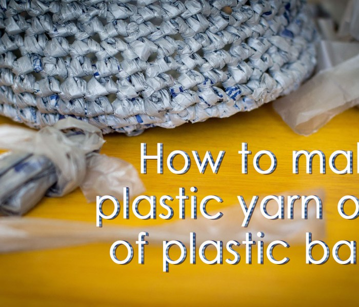 How to make plastic yarn