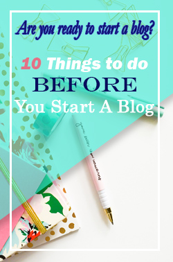 10 Things to do BEFORE you start a blog 7