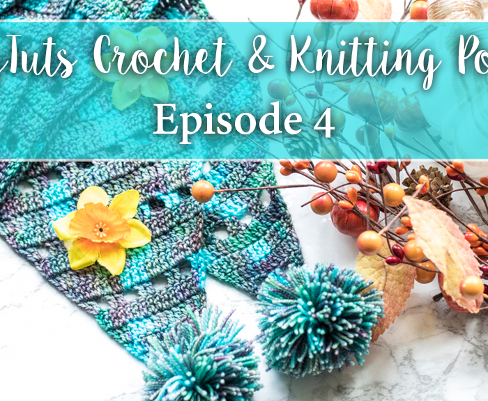 Craftytuts Knitting and Crochet Podcast – Episode 04