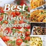 Best Leftover Casseroles Recipes
