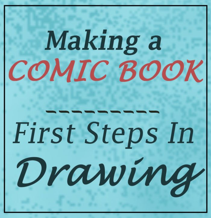 Making a comic book: First steps in drawing 1