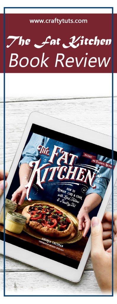 The fat kitchen book review. How to Render, Cure & Cook with Lard, Tallow & Poultry Fat
