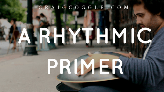 A Rhythmic Primer