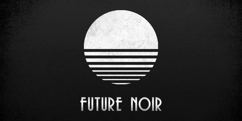 What is #futurenoir?