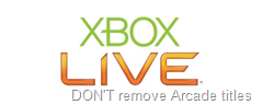 Xbox LIVE - Don't remove Arcade titles